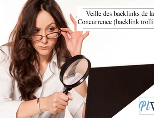Veille des Backlinks de la Concurrence (backlink trolling)