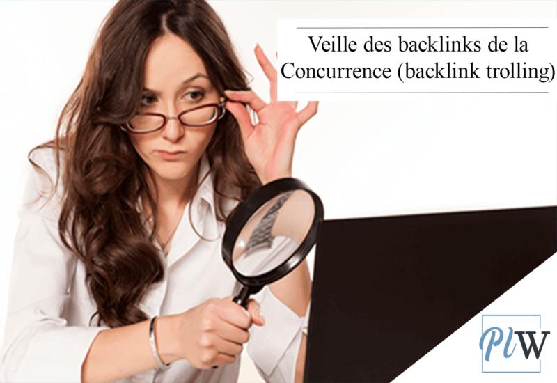 Veille des backlinks de la Concurrence backlink trolling